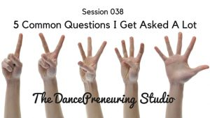 #038: 5 Common Questions I Get Asked A Lot [Podcast]
