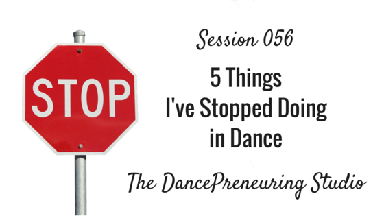 5-things-i've-stopped-doing-in-dance