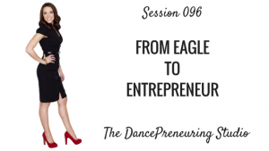 #096: From Eagle to Entrepreneur [Podcast]