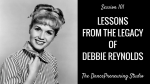 #101: Lessons from the Legacy of Debbie Reynolds [Podcast]