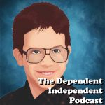 The Dependent Independent Podcast