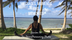 #118: Messages, Moments and Memories [Podcast]