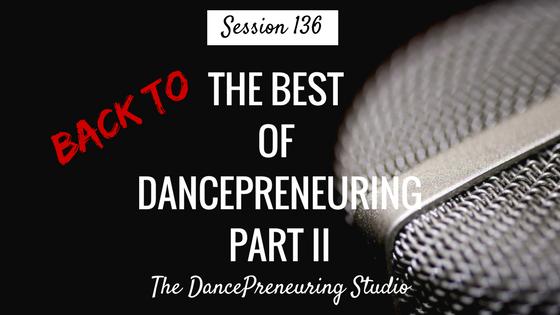 back-to-the-best-dancepreneuring-part-II