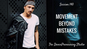 #140: Movement Beyond Mistakes [Podcast]