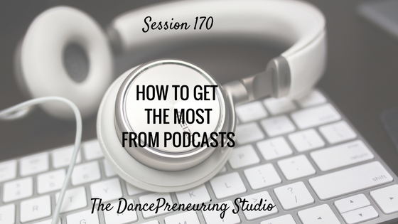 how-to-get-the-most-from-podcasts
