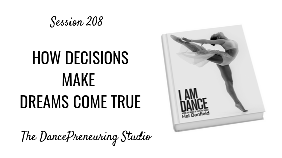 how-decisions-make-dreams-come-true